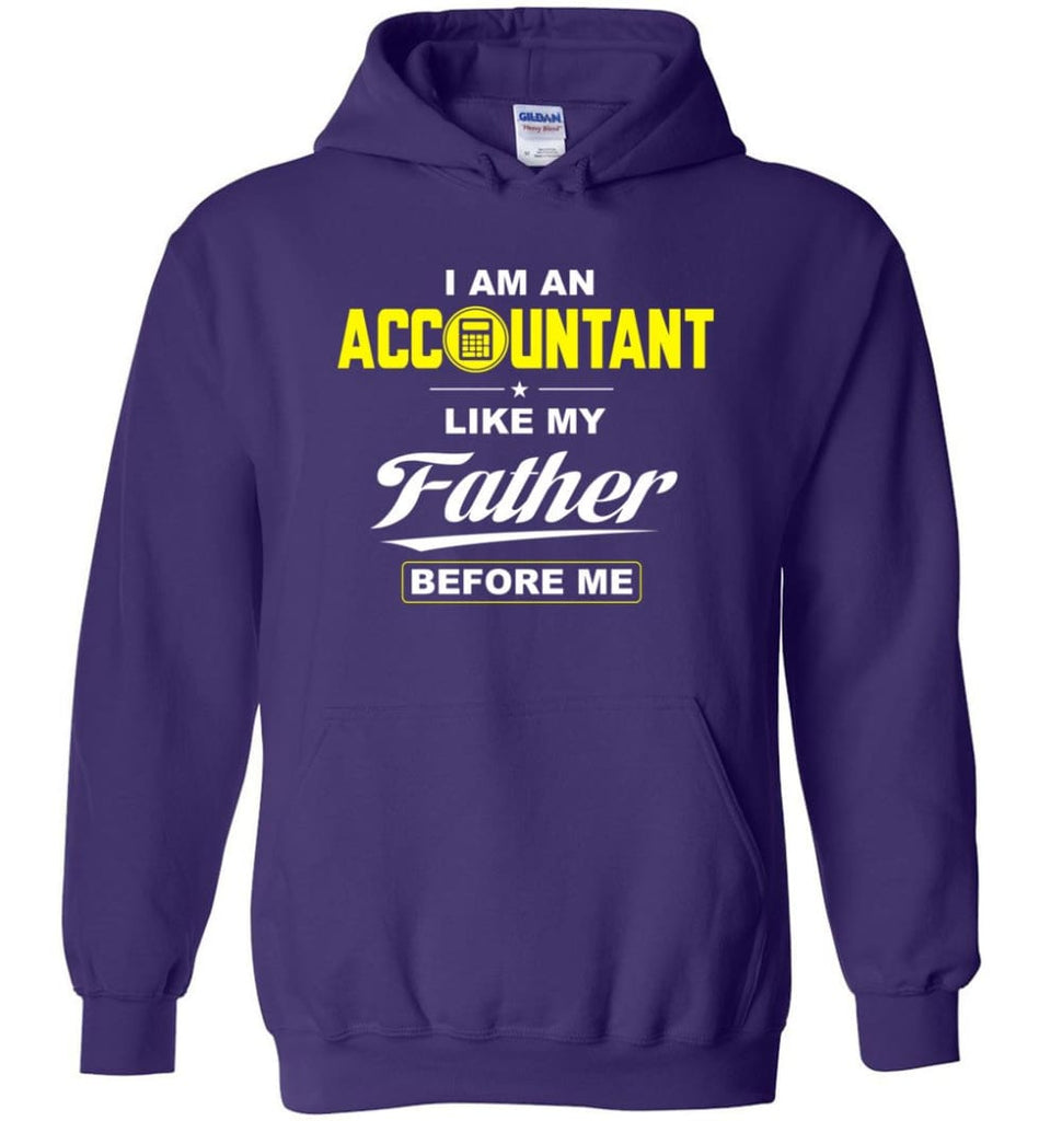 I Am An Accountant Like My Father Before Me Hoodie - Purple / M