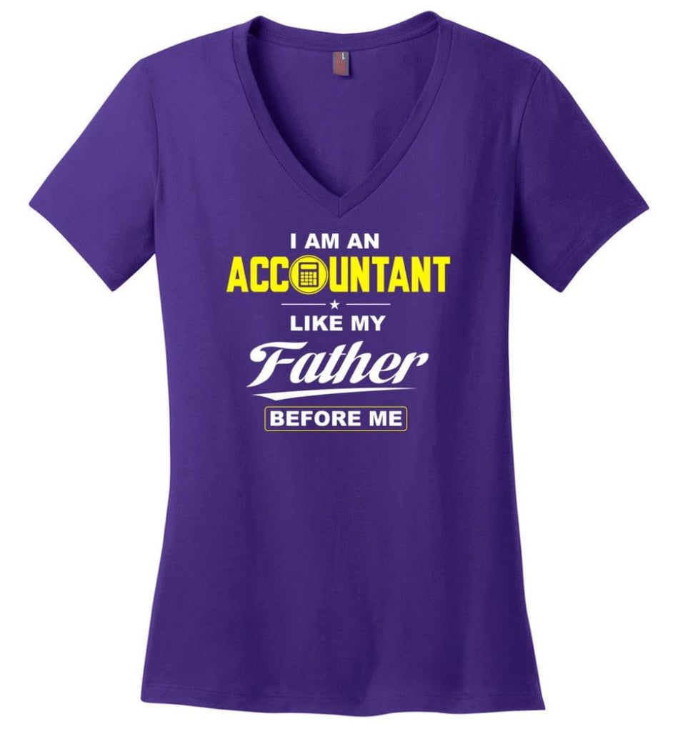 I Am An Accountant Like My Father Before Me Ladies V-Neck - Purple / M