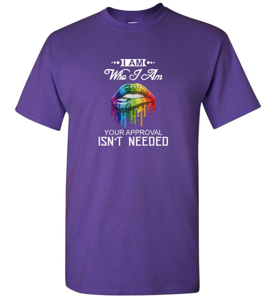 I am Who I Am Your Approval Isn't Needed - T-Shirt - Purple / S