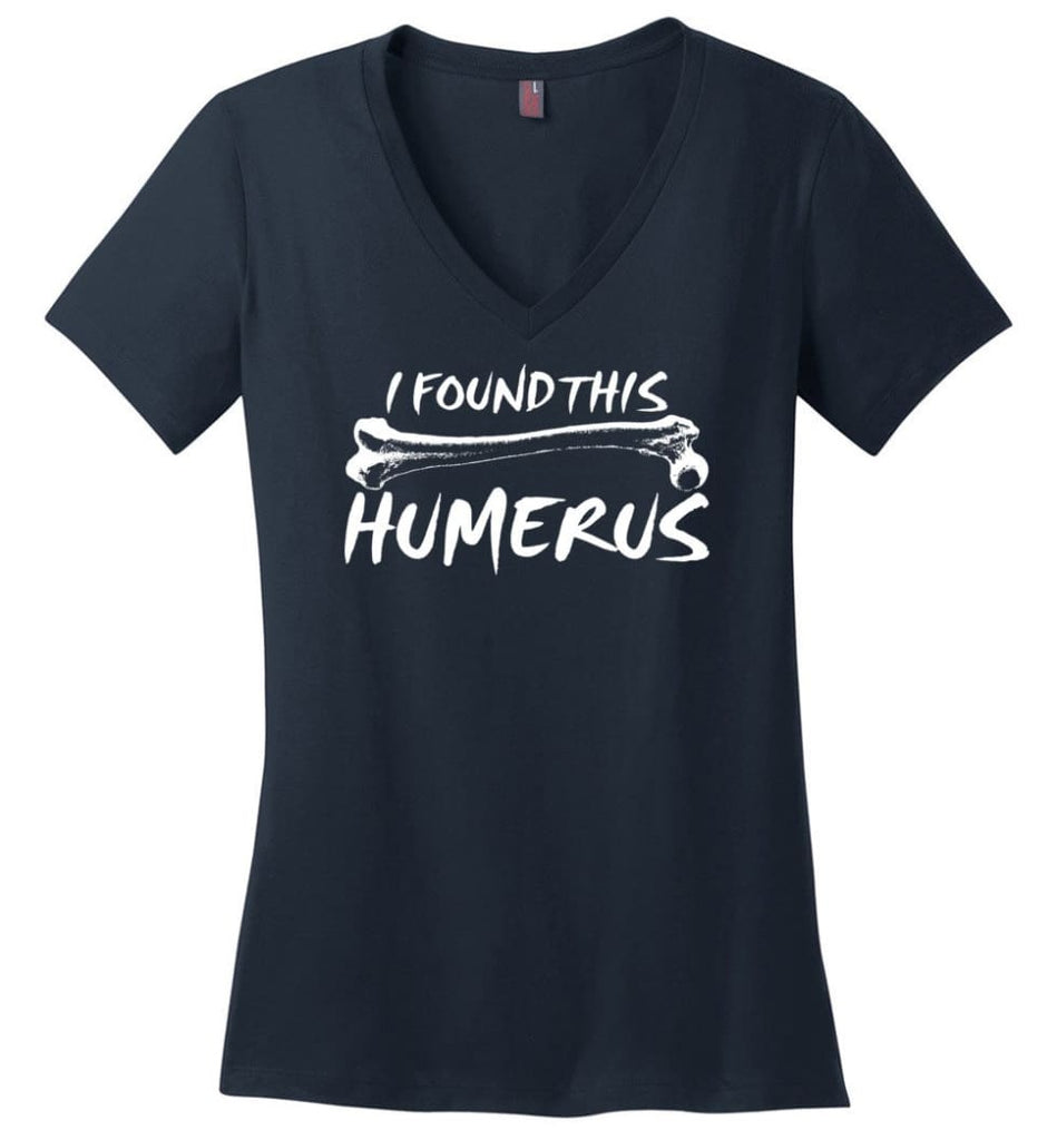I Found This Humerus Funny Quote Ladies V-Neck - Navy / M
