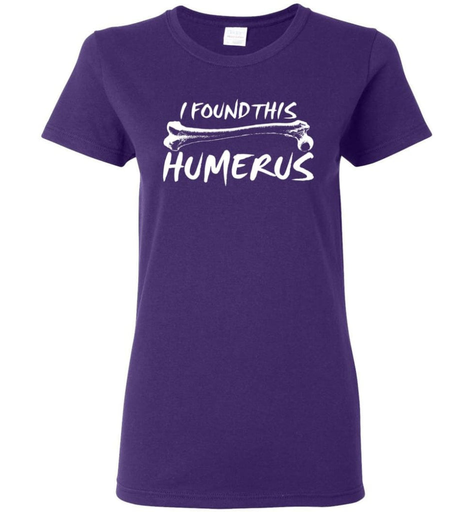 I Found This Humerus Funny Quote Women Tee - Purple / M