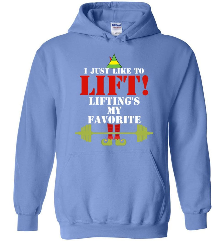 I Just Like To Lift Lifting Is My Favorite Hoodie - Carolina Blue / M