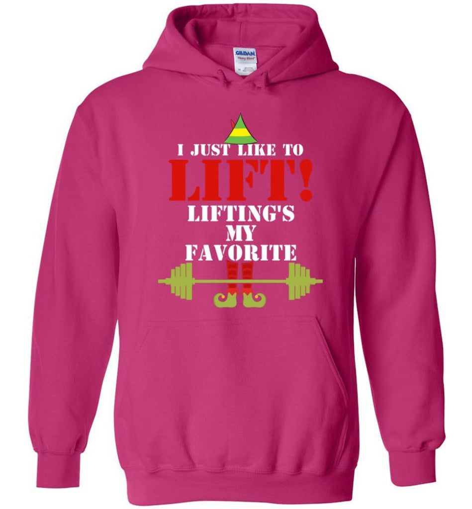 I Just Like To Lift Lifting Is My Favorite Hoodie - Heliconia / M