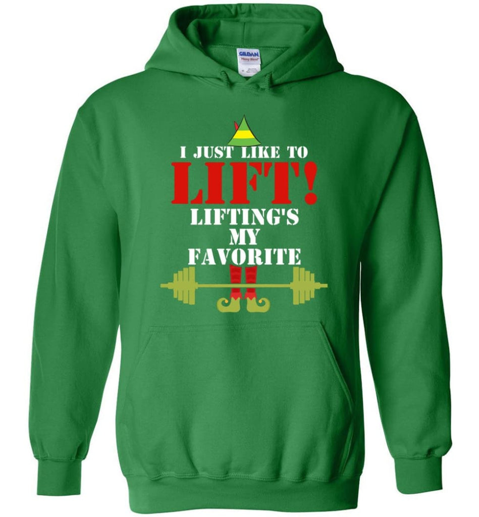 I Just Like To Lift Lifting Is My Favorite Hoodie - Irish Green / M