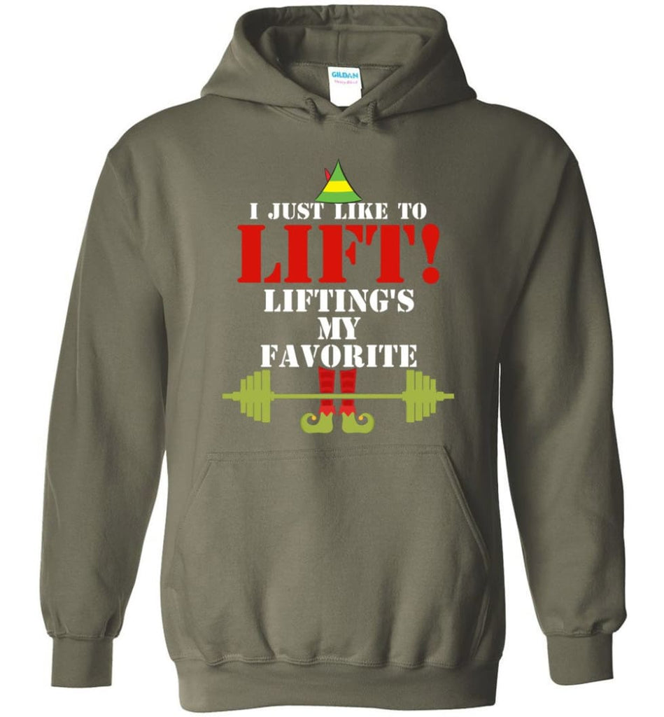 I Just Like To Lift Lifting Is My Favorite Hoodie - Military Green / M