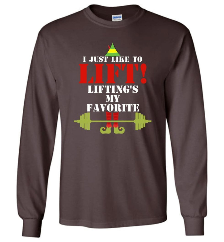 I Just Like To Lift Lifting Is My Favorite Long Sleeve T-Shirt - Dark Chocolate / M