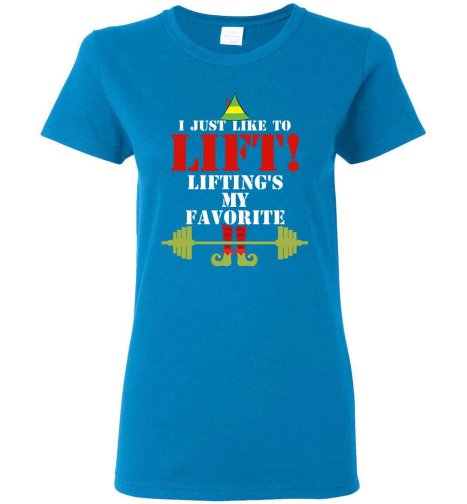 I Just Like To Lift Lifting Is My Favorite Women Tee - Sapphire / M
