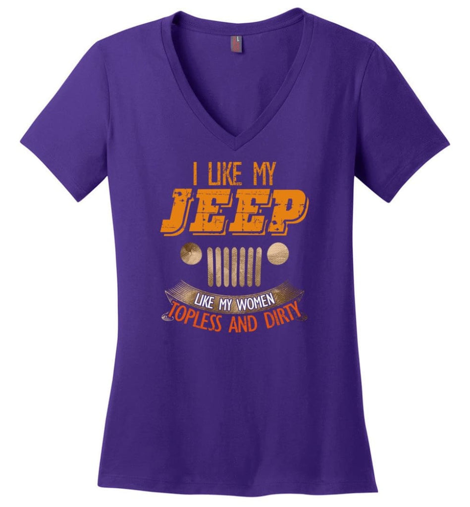 I Like My Jeep Like My Women Topless and Dirty Funny Mudding 4x4 Offroad - Ladies V-Neck - Purple / M - Ladies V-Neck