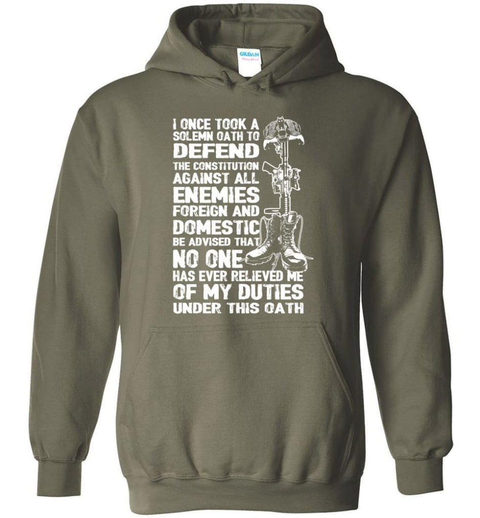 I Once Took A Solemn Oath To Defend The Constitution Against All Enemies Veterans - Hoodie - Military Green / M