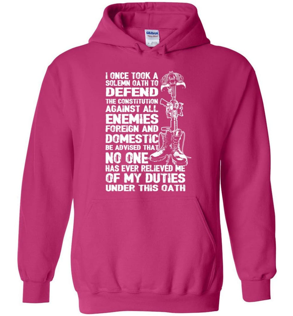 I Once Took A Solemn Oath To Defend The Constitution Against All Enemies Veterans - Hoodie - Heliconia / M