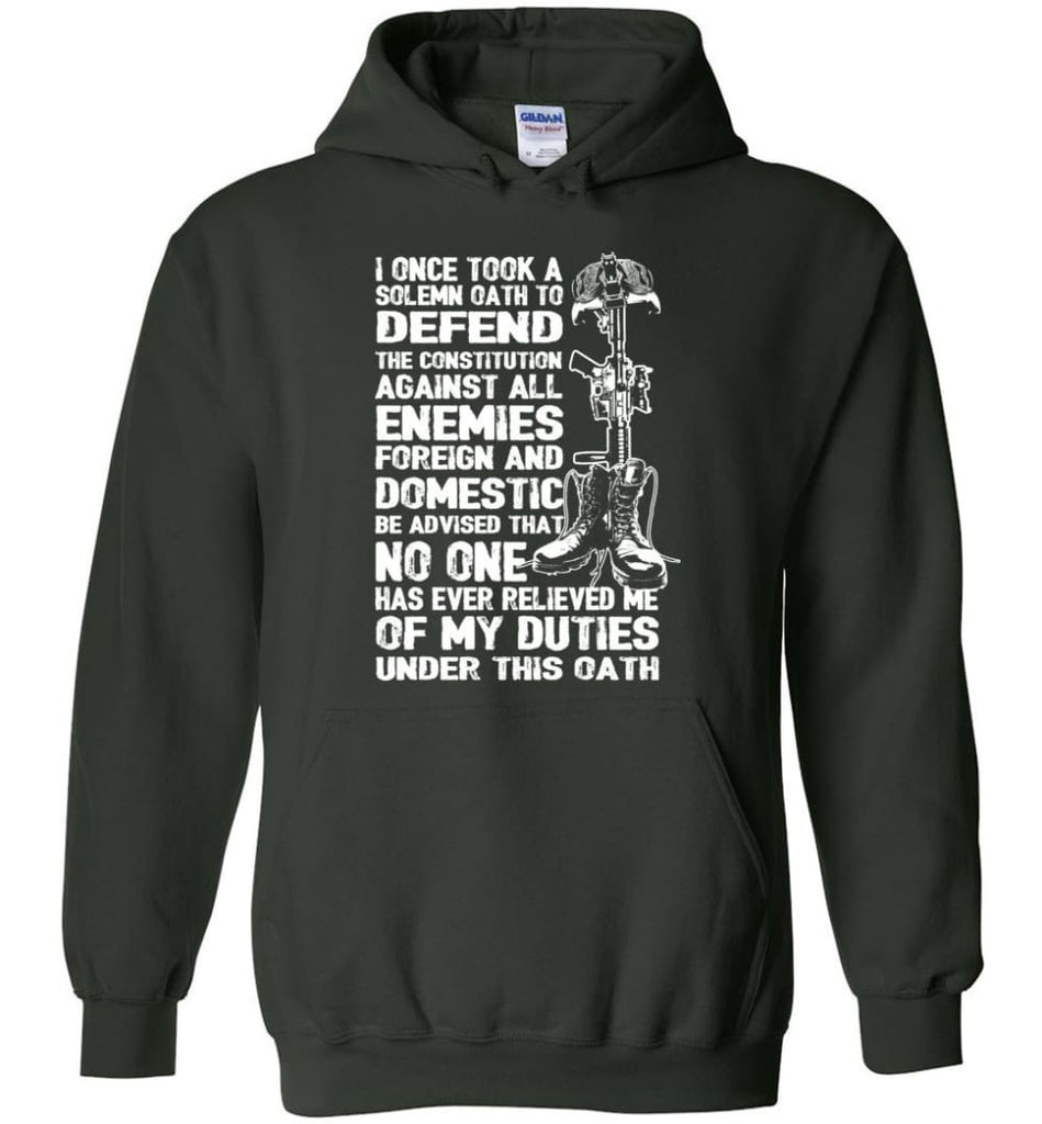I Once Took A Solemn Oath To Defend The Constitution Against All Enemies Veterans - Hoodie - Forest Green / M