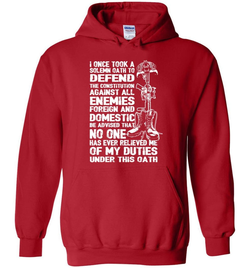 I Once Took A Solemn Oath To Defend The Constitution Against All Enemies Veterans - Hoodie - Red / M