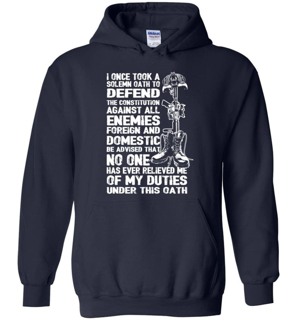I Once Took A Solemn Oath To Defend The Constitution Against All Enemies Veterans - Hoodie - Navy / M