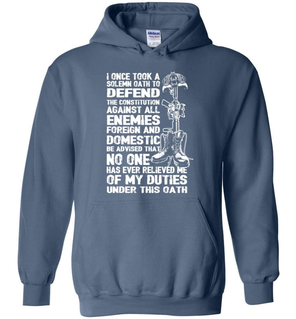 I Once Took A Solemn Oath To Defend The Constitution Against All Enemies Veterans - Hoodie - Indigo Blue / M