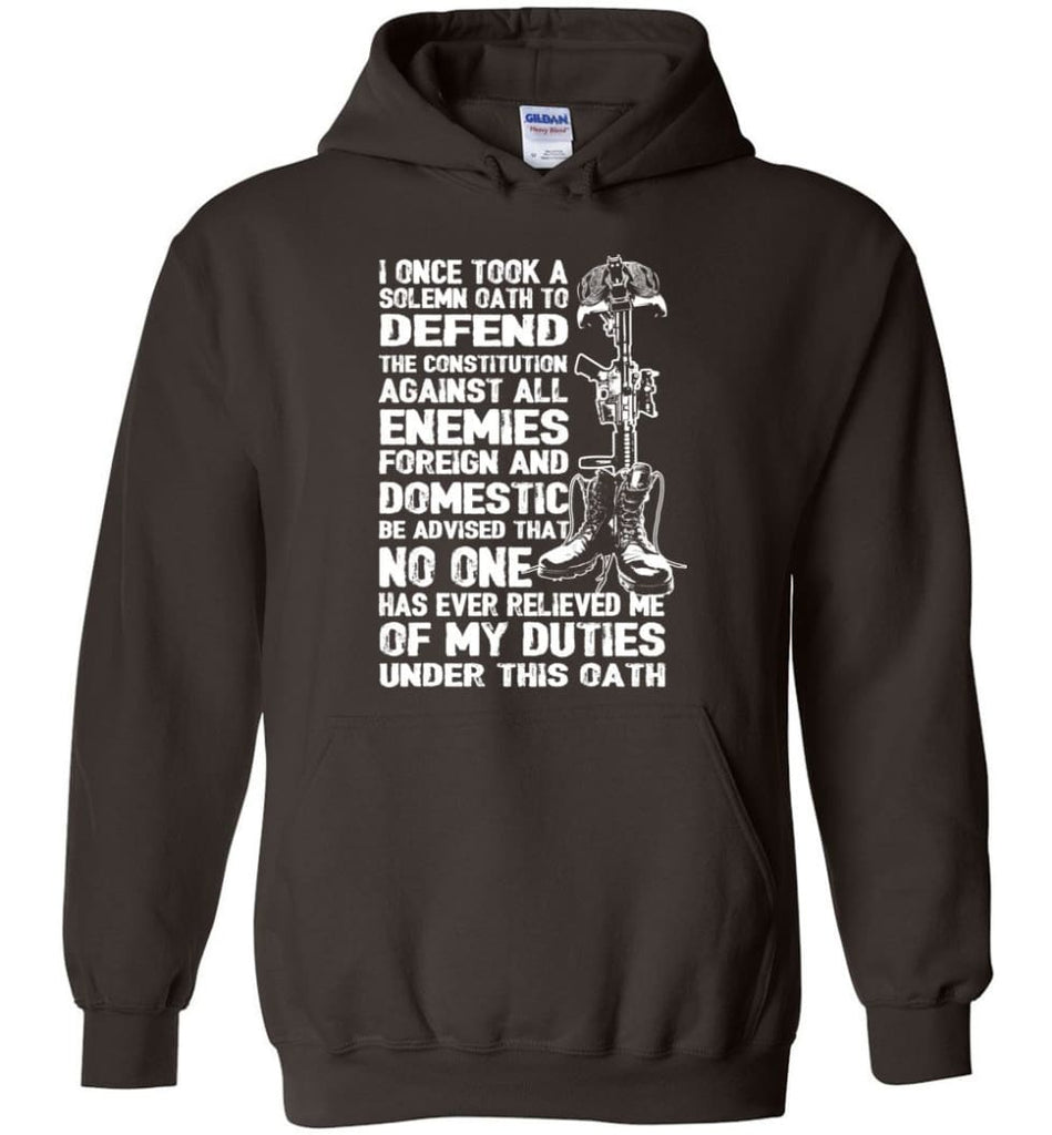 I Once Took A Solemn Oath To Defend The Constitution Against All Enemies Veterans - Hoodie - Dark Chocolate / M
