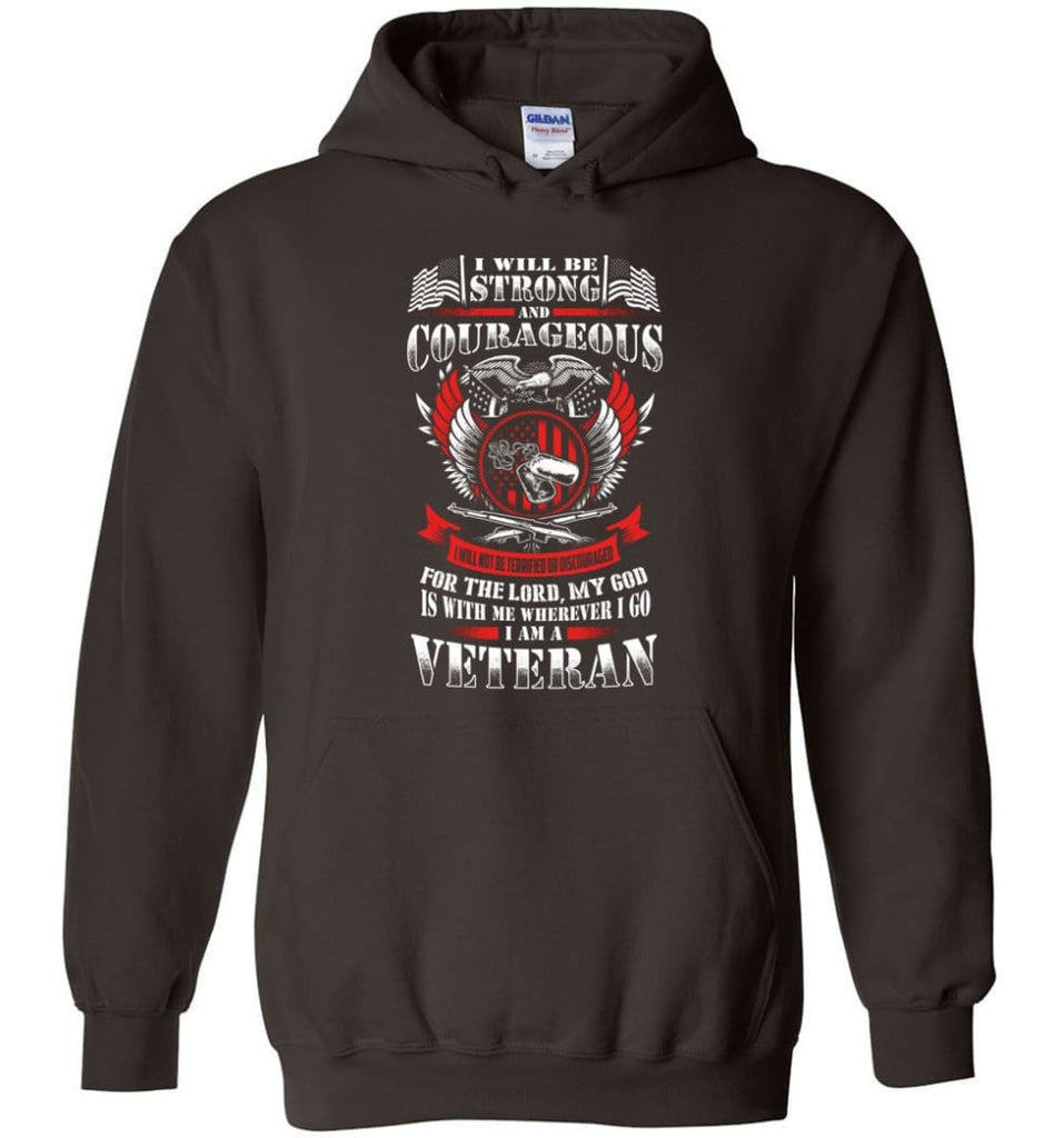 I Will Be Strong And Courageous Perfect gift for veterans - Hoodie - Dark Chocolate / M