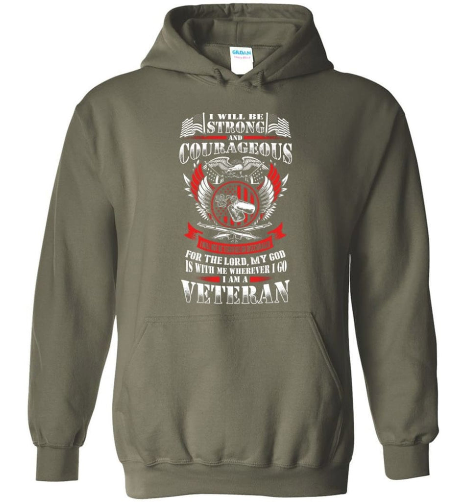 I Will Be Strong And Courageous Perfect gift for veterans - Hoodie - Military Green / M