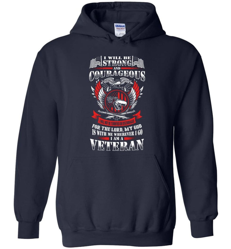 I Will Be Strong And Courageous Perfect gift for veterans - Hoodie - Navy / M