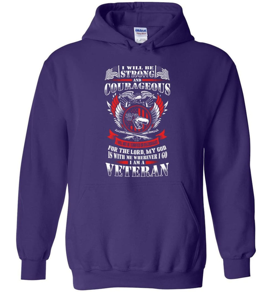 I Will Be Strong And Courageous Perfect gift for veterans - Hoodie - Purple / M