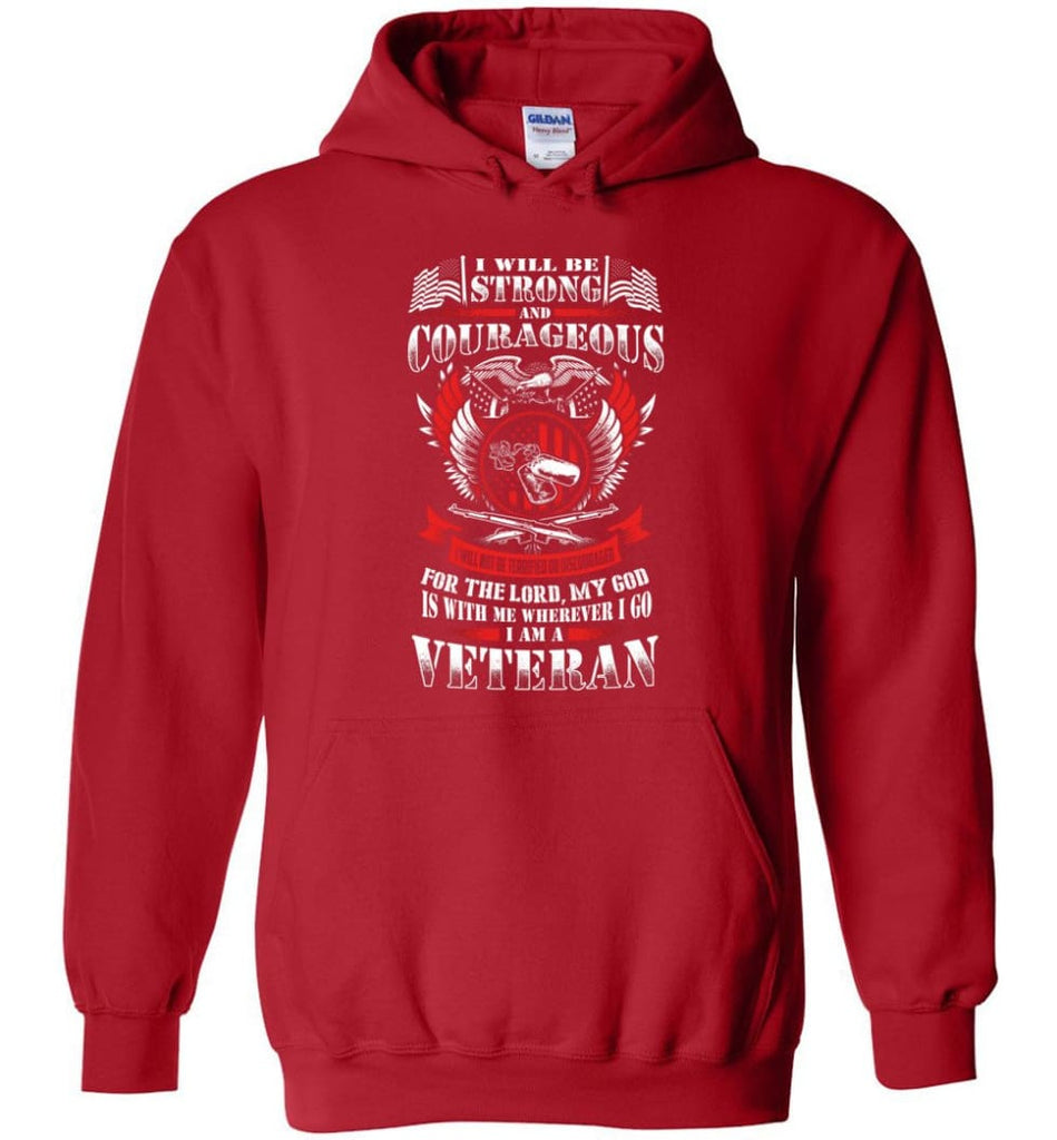 I Will Be Strong And Courageous Perfect gift for veterans - Hoodie - Red / M