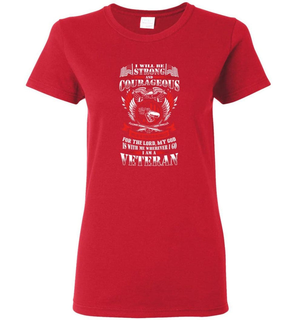 I Will Be Strong And Courageous Perfect gift for veterans Women Tee - Red / M