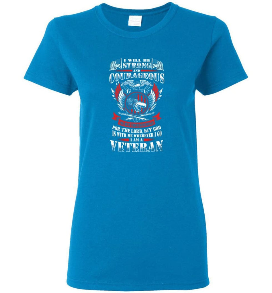 I Will Be Strong And Courageous Perfect gift for veterans Women Tee - Sapphire / M