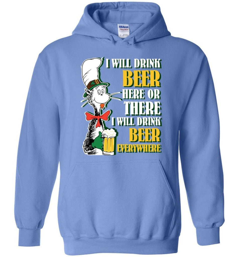 I Will Drink Beer Here Or Ther Drink Beer Everywhere - Hoodie - Carolina Blue / M