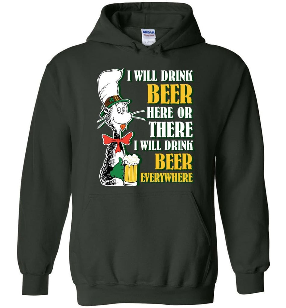 I Will Drink Beer Here Or Ther Drink Beer Everywhere - Hoodie - Forest Green / M