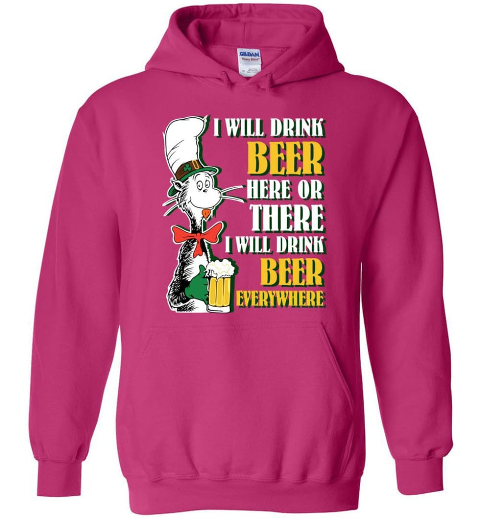 I Will Drink Beer Here Or Ther Drink Beer Everywhere - Hoodie - Heliconia / M