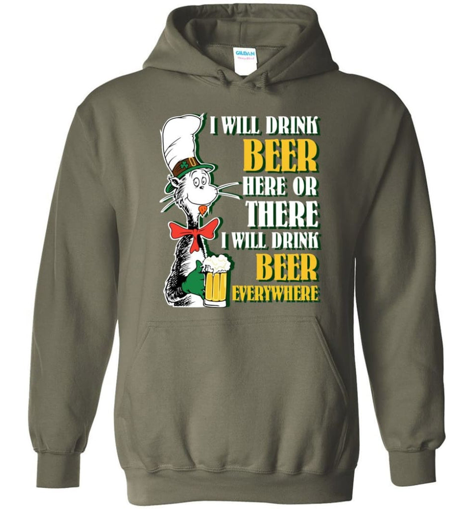 I Will Drink Beer Here Or Ther Drink Beer Everywhere - Hoodie - Military Green / M