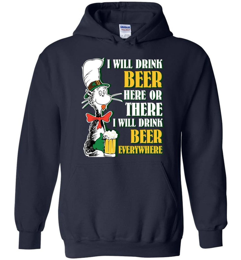 I Will Drink Beer Here Or Ther Drink Beer Everywhere - Hoodie - Navy / M