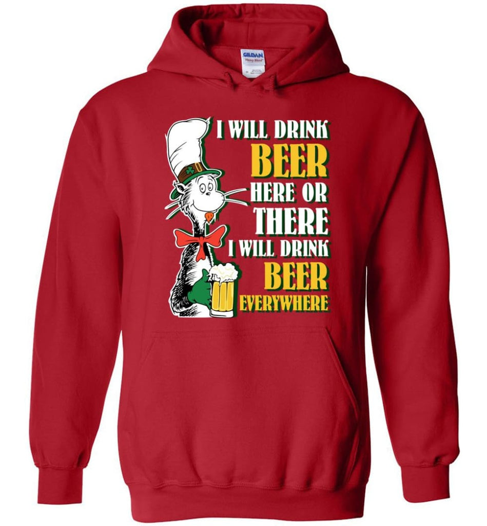 I Will Drink Beer Here Or Ther Drink Beer Everywhere - Hoodie - Red / M