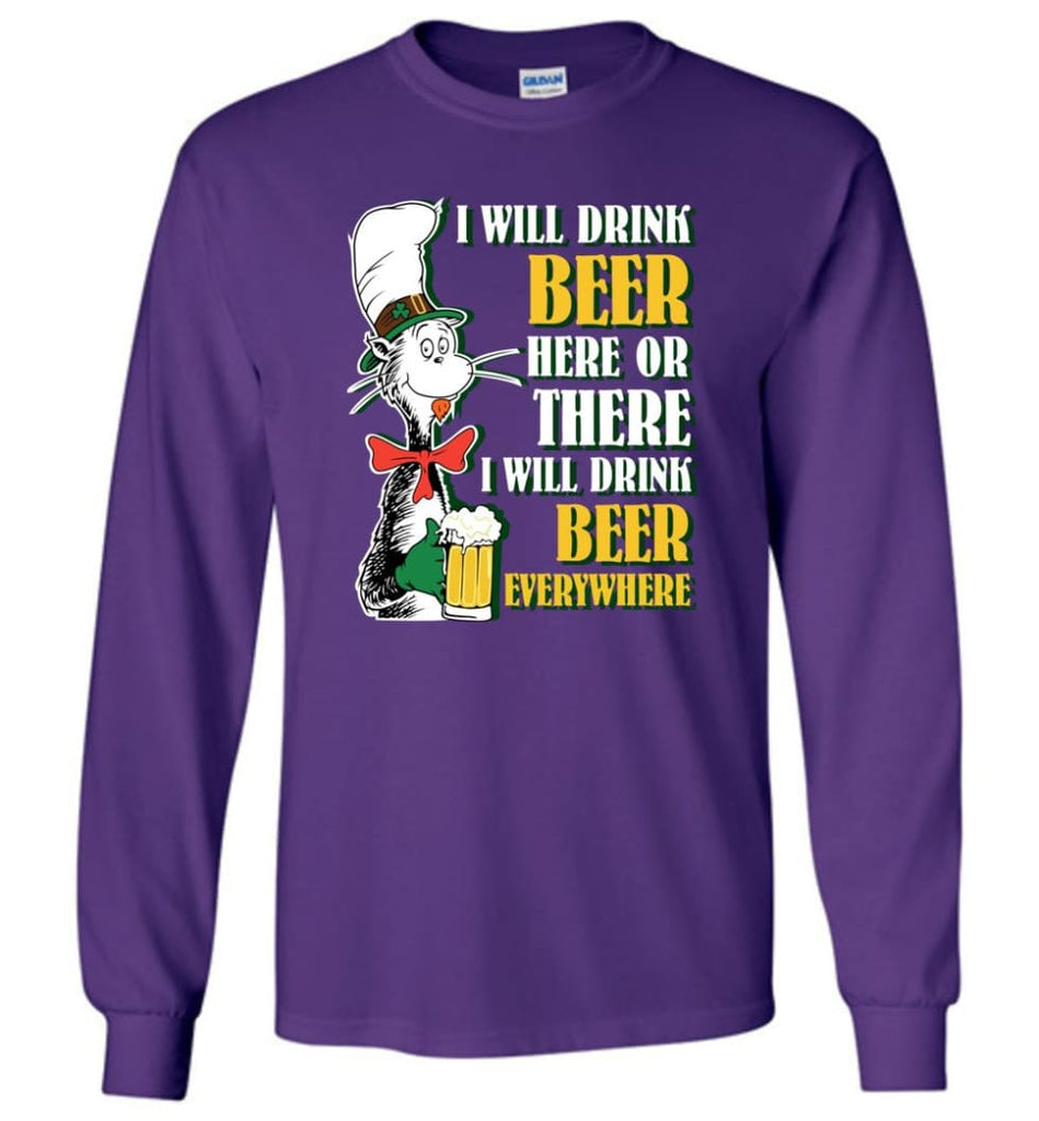 I Will Drink Beer Here Or Ther Drink Beer Everywhere - Long Sleeve T-Shirt - Purple / M