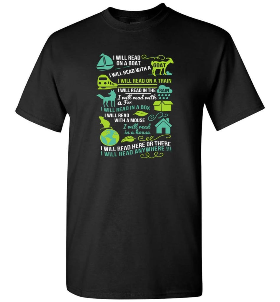 I Will Read On A Boat Shirt I Will Read Here Or There Or Everywhere - T-Shirt - Black / S