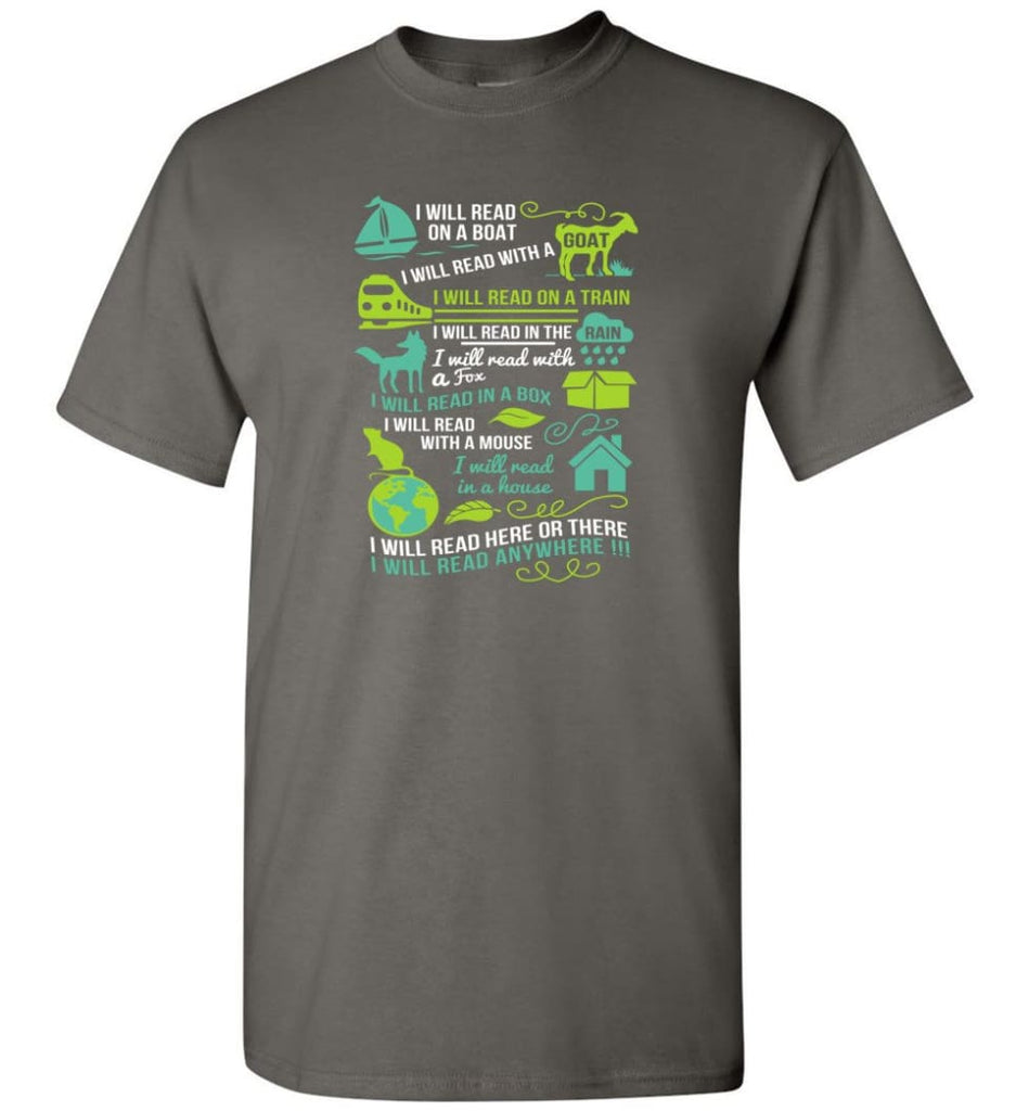 I Will Read On A Boat Shirt I Will Read Here Or There Or Everywhere - T-Shirt - Charcoal / S