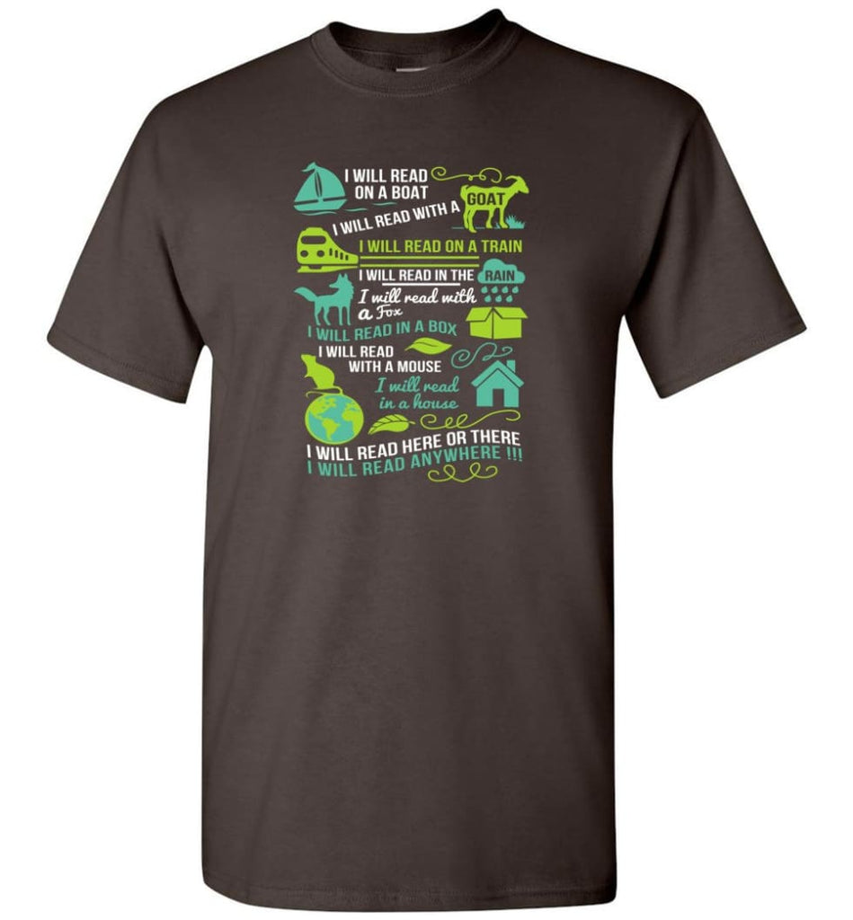 I Will Read On A Boat Shirt I Will Read Here Or There Or Everywhere - T-Shirt - Dark Chocolate / S