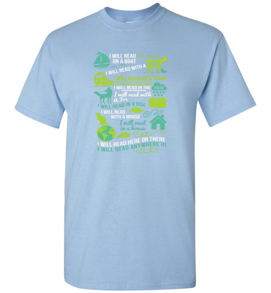 I Will Read On A Boat Shirt I Will Read Here Or There Or Everywhere - T-Shirt - Light Blue / S