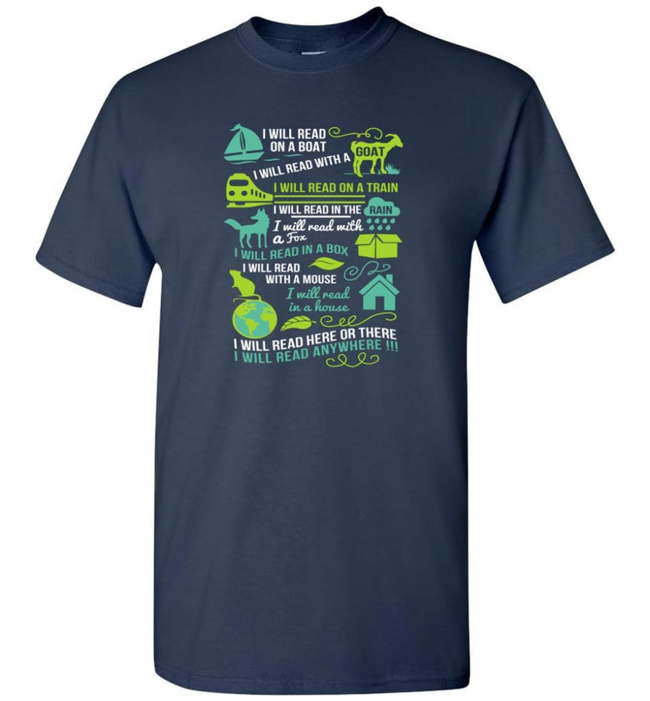 I Will Read On A Boat Shirt I Will Read Here Or There Or Everywhere - T-Shirt - Navy / S