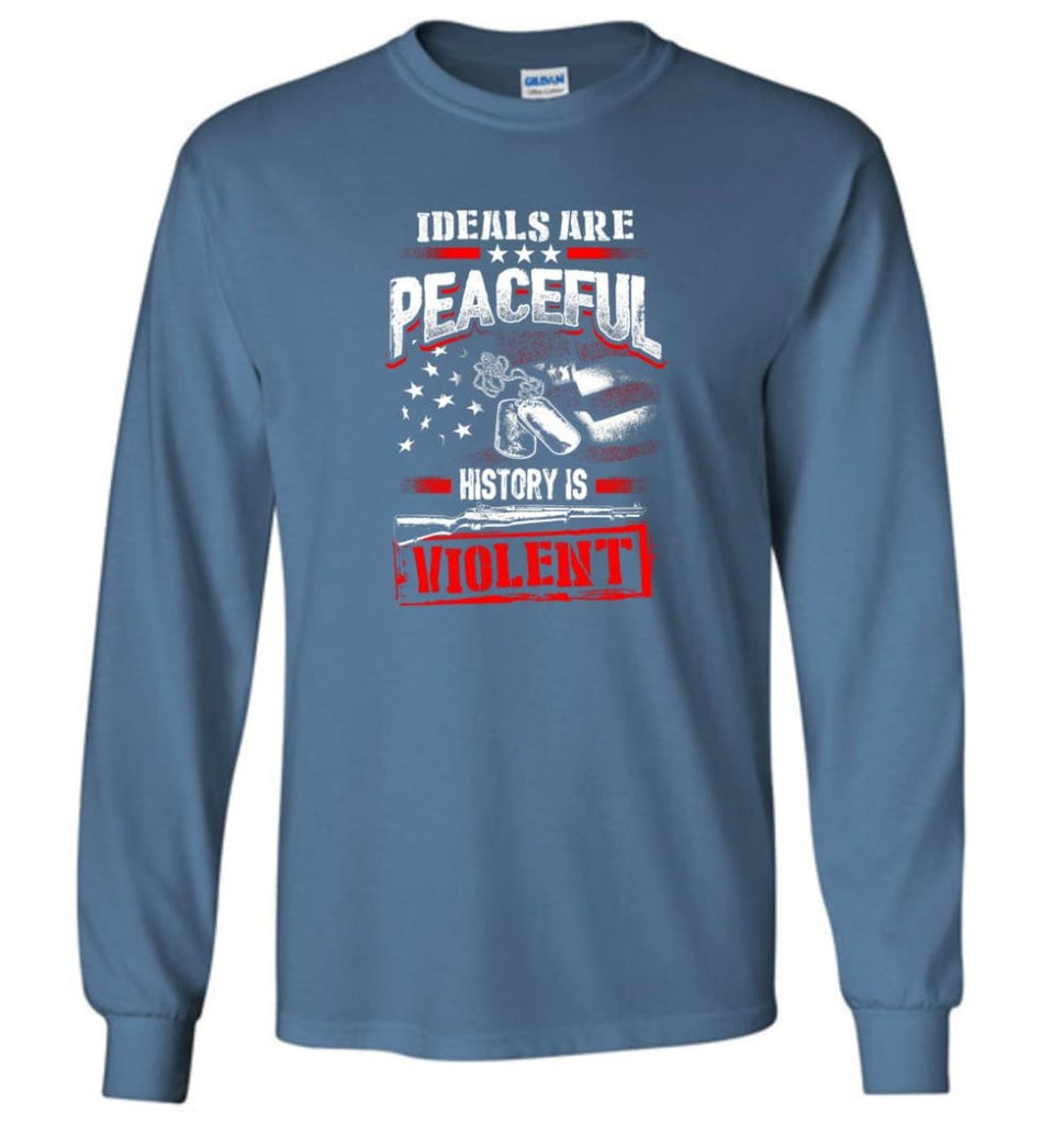 Ideals Are Peaceful History Is Violent - Long Sleeve T-Shirt - Indigo Blue / M