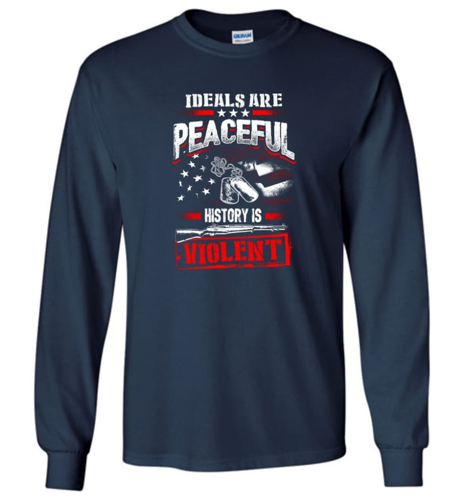 Ideals Are Peaceful History Is Violent - Long Sleeve T-Shirt - Navy / M
