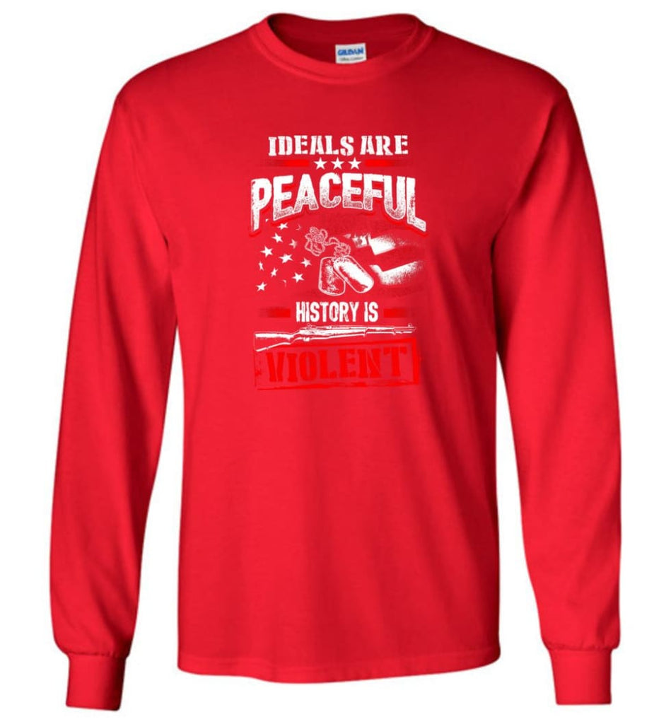 Ideals Are Peaceful History Is Violent - Long Sleeve T-Shirt - Red / M