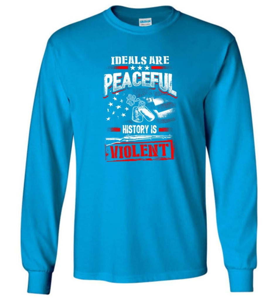 Ideals Are Peaceful History Is Violent - Long Sleeve T-Shirt - Sapphire / M