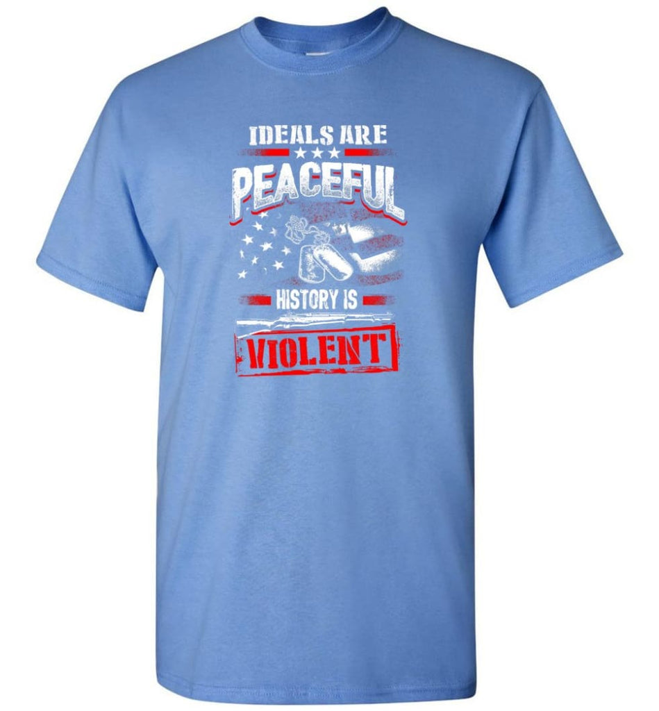 Ideals Are Peaceful History Is Violent - Short Sleeve T-Shirt - Carolina Blue / S