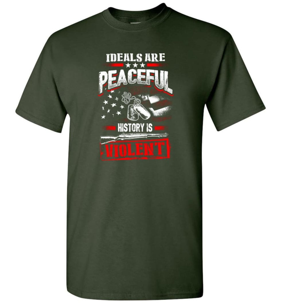Ideals Are Peaceful History Is Violent - Short Sleeve T-Shirt - Forest Green / S