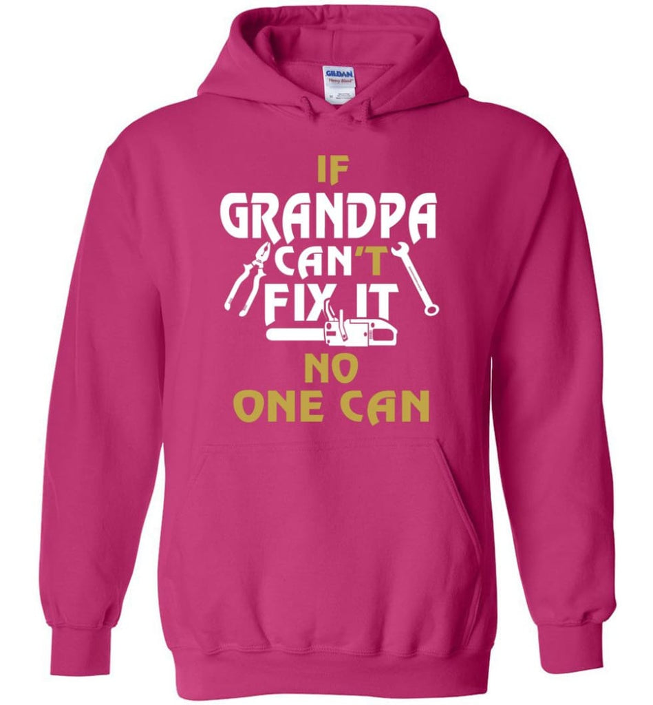 If Grandpa Can't Fix It No One Can Gift For Dad Father Grandpa Hoodie - Heliconia / S