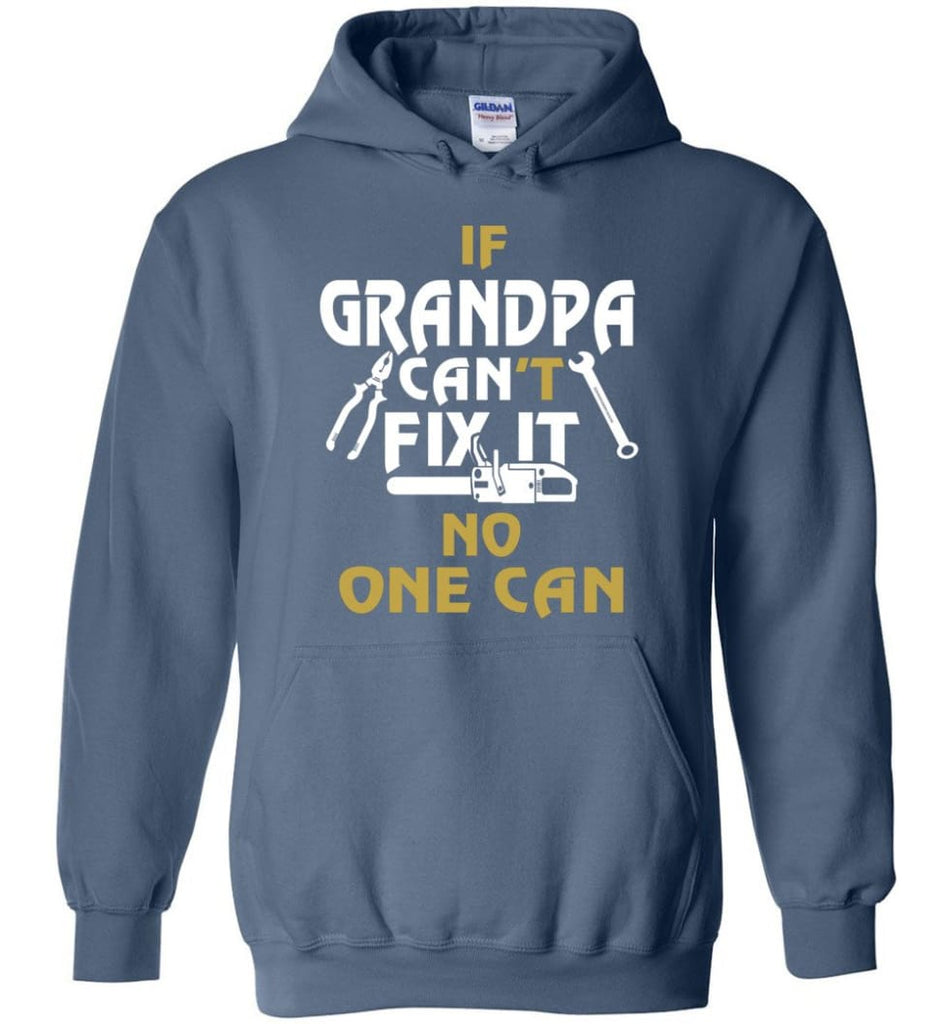 If Grandpa Can't Fix It No One Can Gift For Dad Father Grandpa Hoodie - Indigo Blue / S