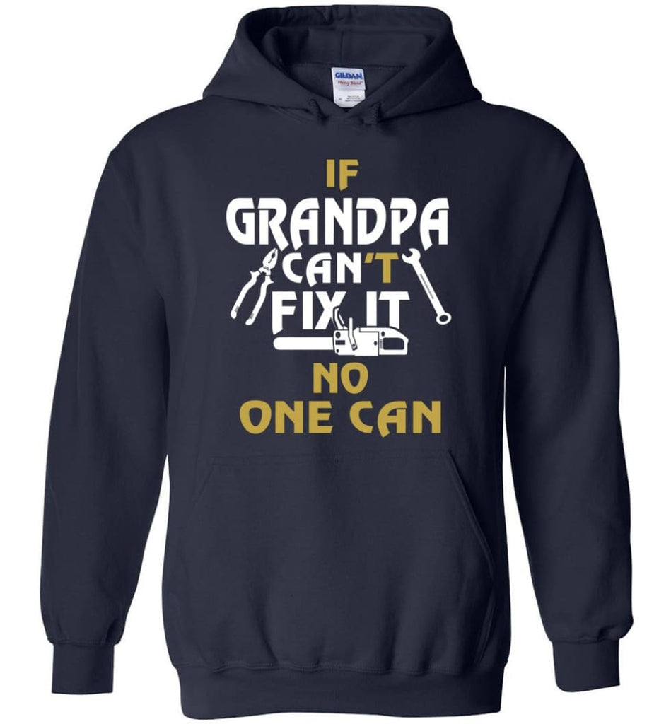 If Grandpa Can't Fix It No One Can Gift For Dad Father Grandpa Hoodie - Navy / S