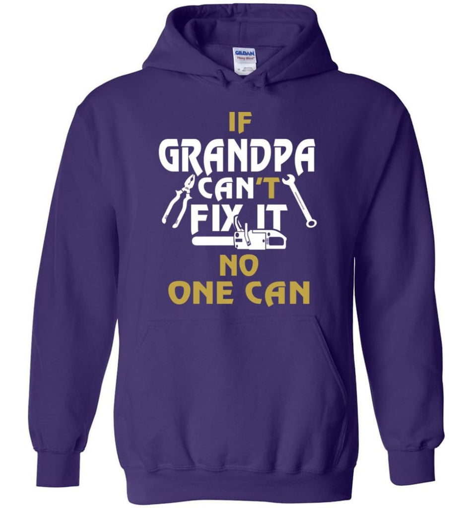 If Grandpa Can't Fix It No One Can Gift For Dad Father Grandpa Hoodie - Purple / S