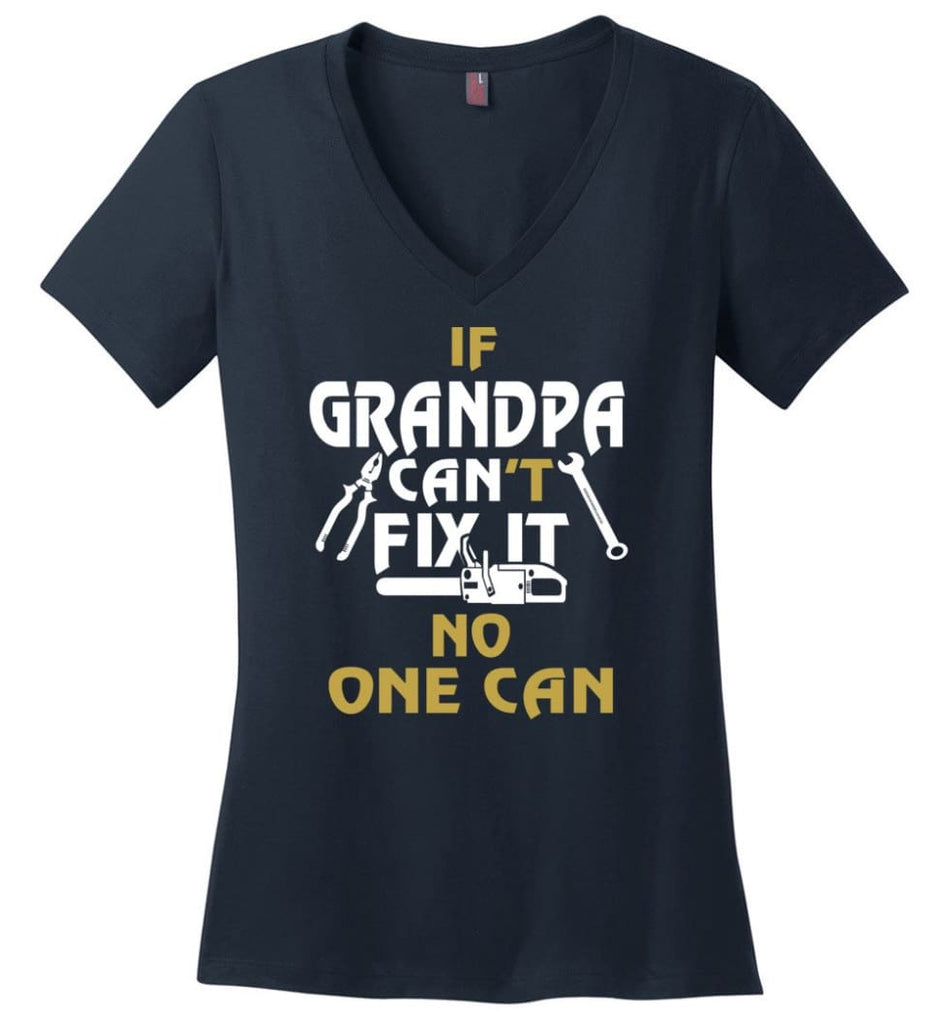If Grandpa Can't Fix It No One Can Gift For Dad Father Grandpa Ladies V-Neck - Navy / S