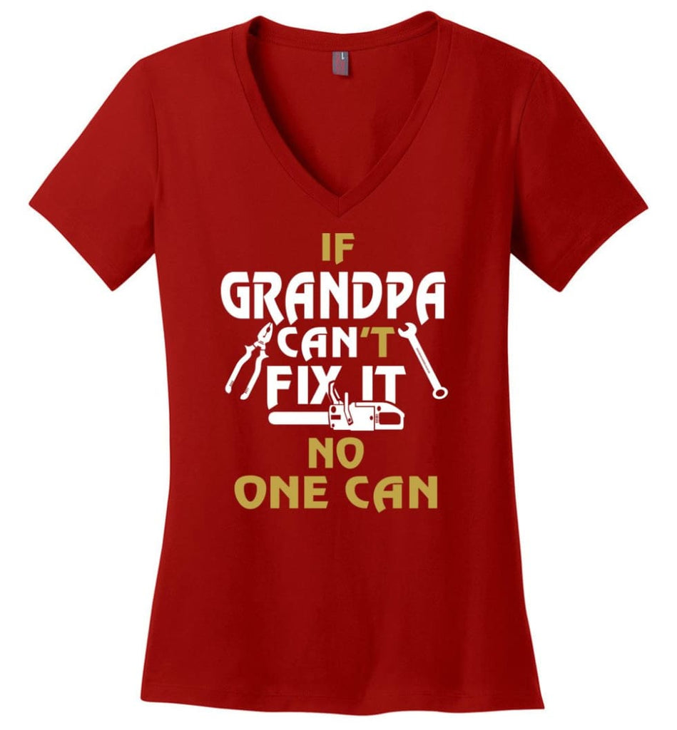 If Grandpa Can't Fix It No One Can Gift For Dad Father Grandpa Ladies V-Neck - Red / S